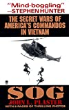 Plaster, John L.: Sog: The Secret Wars of America's Commandos in Vietnam