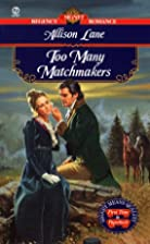 Too Many Matchmakers by Allison Lane
