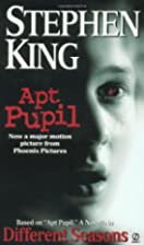 Apt Pupil : A Novella in Different Seasons…
