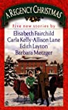Fairchild, Elisabeth: A Regency Christmas 1998