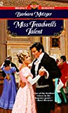 Metzger, Barbara: Miss Treadwell's Talent (Signet Regency Romance)