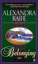 Belonging by Alexandra Raife
