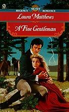 A Fine Gentleman by Laura Matthews