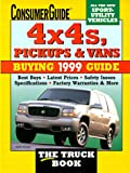Consumer Guide editors: 4x4s, Pickups, and Vans Buying Guide 1999
