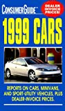Consumer Guide editors: Cars 1999 (Consumer Guide: Cars)