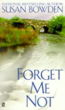 Forget Me Not by Susan Bowden