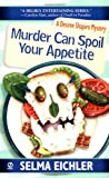 Eichler, Selma: Murder Can Spoil Your Appetite (Desiree Shapiro Mysteries #7)