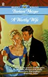 Metzger, Barbara: A Worthy Wife (Signet Regency Romance)