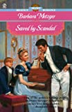 Metzger, Barbara: Saved by Scandal (Signet Regency Romance)