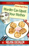 Eichler, Selma: Murder Can Upset Your Mother (Desiree Shapiro Mystery #8)