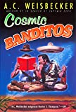 A. C. Weisbecker: Cosmic Banditos