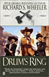 Wheeler, Richard S.: Drum's Ring