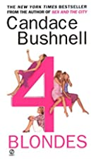 4 Blondes by Candace Bushnell