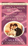 Kelly, Carla: Libby's London Merchant & Miss Chartley's Guided Tour (Signet Regency Romance)