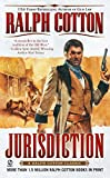Cotton, Ralph: Jurisdiction (Ralph Cotton Western Series)
