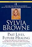 Browne, Sylvia: Past Lives, Future Healing