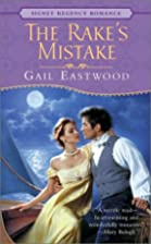 The Rake's Mistake by Gail Eastwood