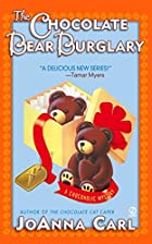 The Chocolate Bear Burglary by JoAnna Carl