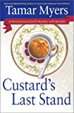 Myers, Tamar: Custard's Last Stand (A Pennsylvania Dutch Mysteries with Recipes)
