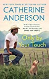 Catherine Anderson: Only By Your Touch