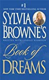 Browne, Sylvia: Sylvia Browne's Book of Dreams