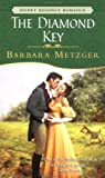 Metzger, Barbara: The Diamond Key (Signet Regency Romance)