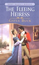 The Fleeing Heiress by Gayle Buck