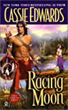 Edwards, Cassie: Racing Moon