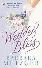 Wedded Bliss by Barbara Metzger