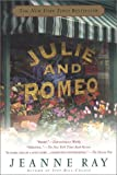 Ray, Jeanne: Julie and Romeo: A Novel