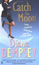 Catch The Moon by Diana Dempsey