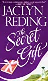 Reding, Jaclyn: The Secret Gift