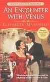 Mansfield, Elizabeth: AN Encounter With Venus (Signet Regency Romance)