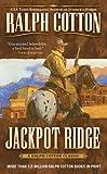 Cotton, Ralph: Jackpot Ridge (Ralph Cotton Western Series)