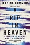 Cummins, Jeanine: A Rip in Heaven: A Memoir of Murder and Its Aftermath