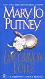 Putney, Mary Jo: Uncommon Vows