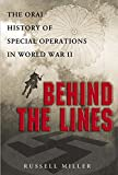 Miller, Russell: Behind the Lines: The Oral History of Special Operations in World War II