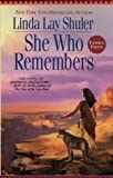 Shuler, Linda Lay: She Who Remembers