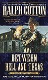 Cotton, Ralph: Between Hell and Texas (Ralph Cotton Western Series)