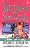 Fletcher, Jessica: Dying to Retire (Murder She Wrote, No. 21)