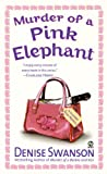 Swanson, Denise: Murder of a Pink Elephant (Scumble River Mysteries, Book 6)