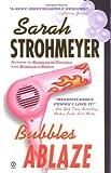 Strohmeyer, Sarah: Bubbles Ablaze (Bubbles Books)