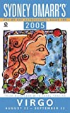 Tonsing, Carol: Sydney Omarr'Day By Day Astrological Guide 2005: Virgo (Sydney Omarr's Day-By-Day Astrological Guides for 2005)