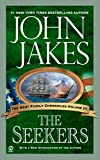 John Jakes: The Seekers (Kent Family Chronicles)