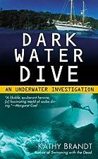 Dark Water Dive: An Underwater Investigation…