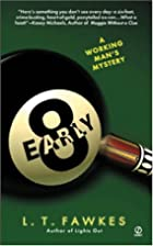 Early Eight: A Working Man's Mystery by L.T.…