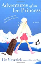 Adventures of an Ice Princess by Liz…