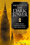Vincent, Bev: The Road to the Dark Tower: Exploring Stephen King's Magnum Opus
