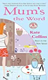 Collins, Kate: Mum's The Word