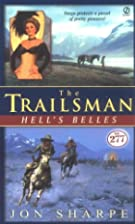 The Trailsman #277: Hell's Belles by Jon…